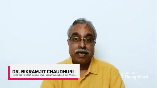 Dr. Bikramjit Chaudhari, Senior Vice President & Global Head - Advanced Analytics & Data Sciences