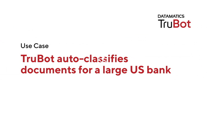 Use Case_TruBot auto-classifies documents for a large US bank