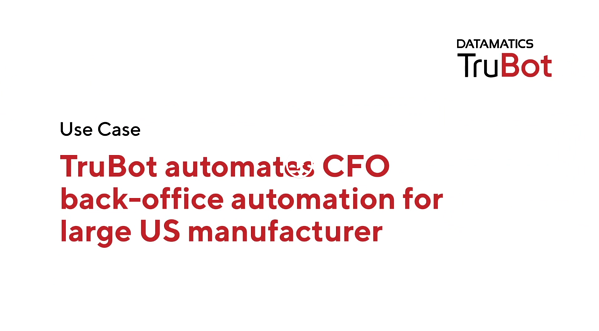 Use Case_TruBot automates CFO back-office operations for a large US manufacturer