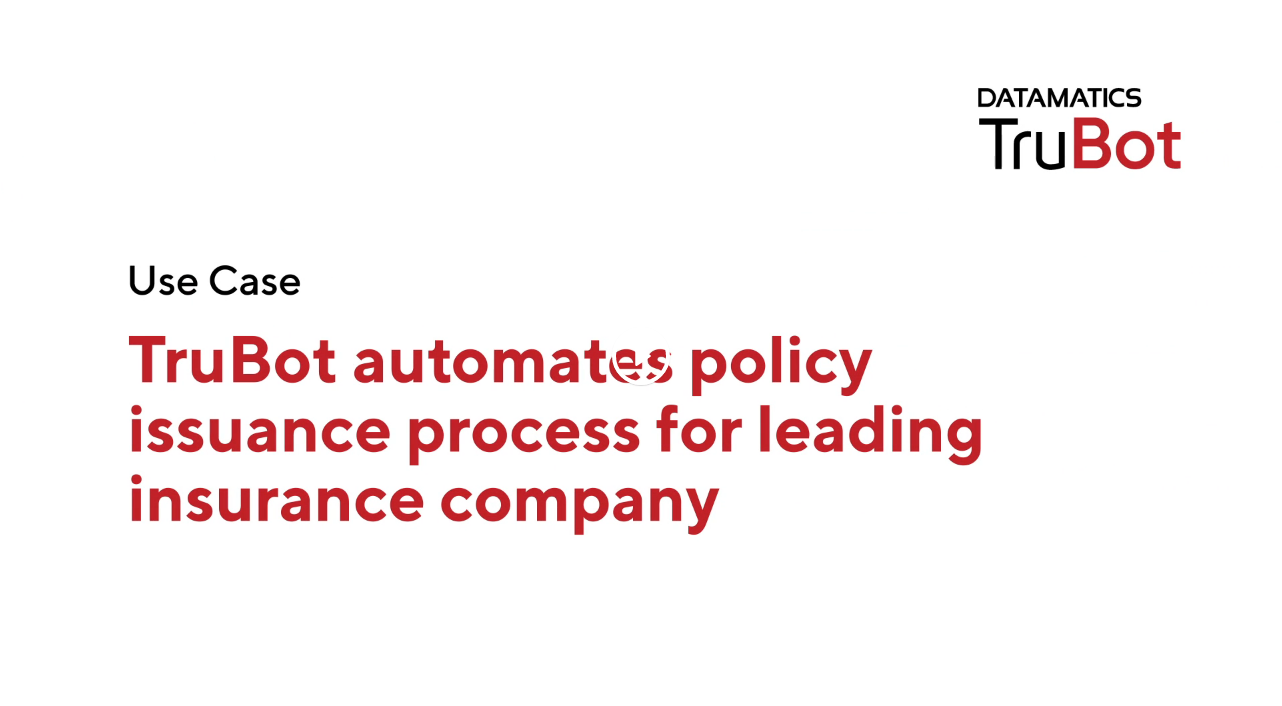 Use Case_TruBot automates policy issuance process for a leading insurance company